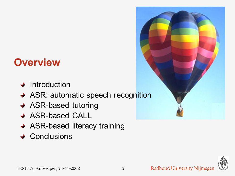Radboud University Nijmegen LESLLA, Antwerpen, 24-11-200812 ASR-based literacy training (cont'd) What has been done.