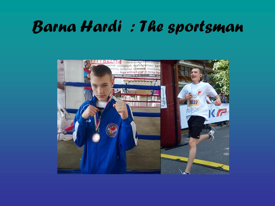 Barna Hardi : The sportsman