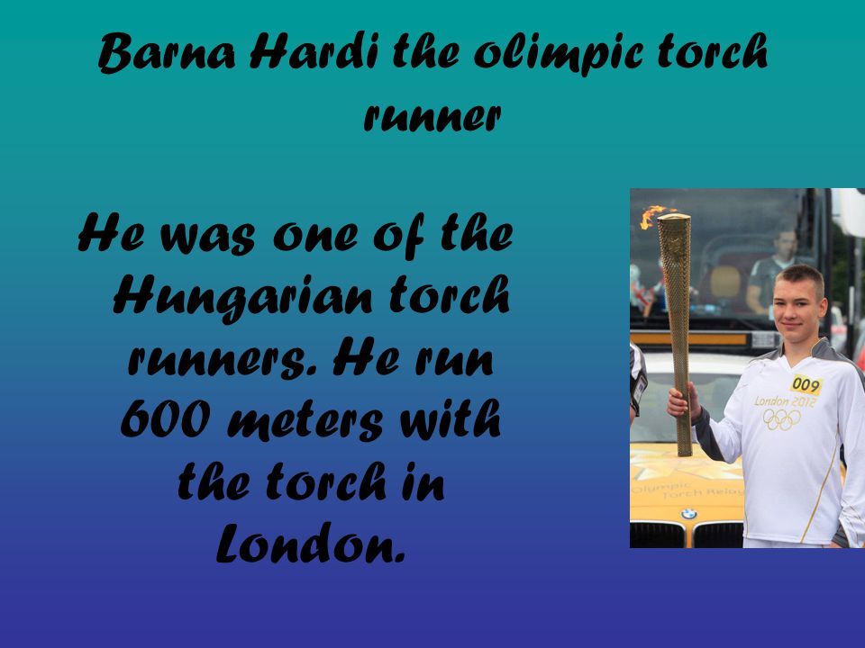 Barna Hardi the olimpic torch runner He was one of the Hungarian torch runners.