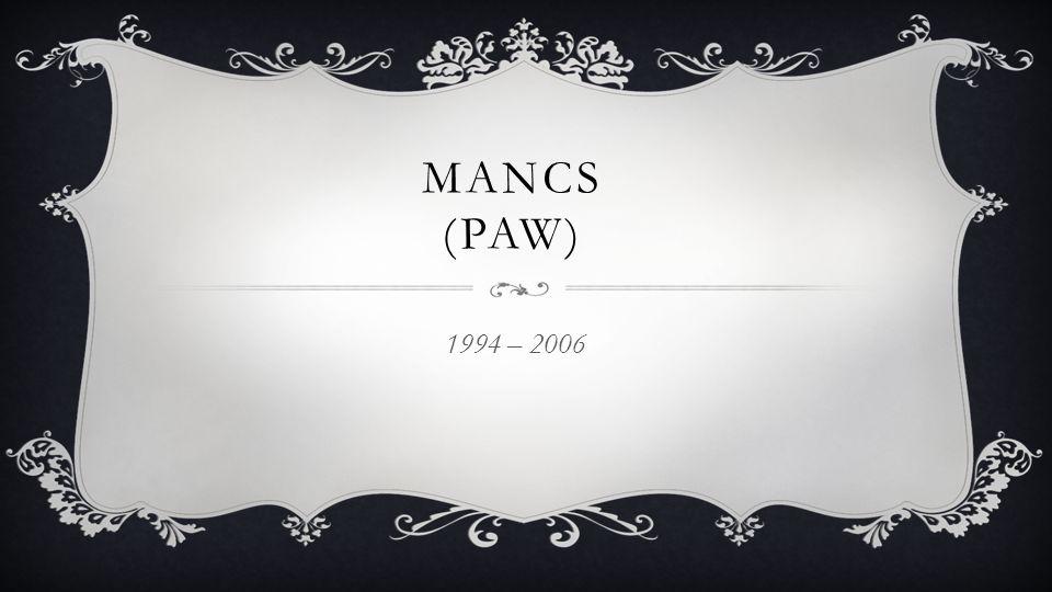 MANCS (PAW) 1994 – 2006