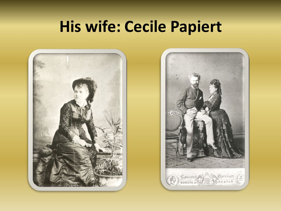 His wife: Cecile Papiert