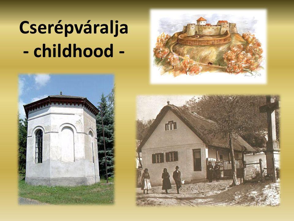 Cserépváralja - childhood -