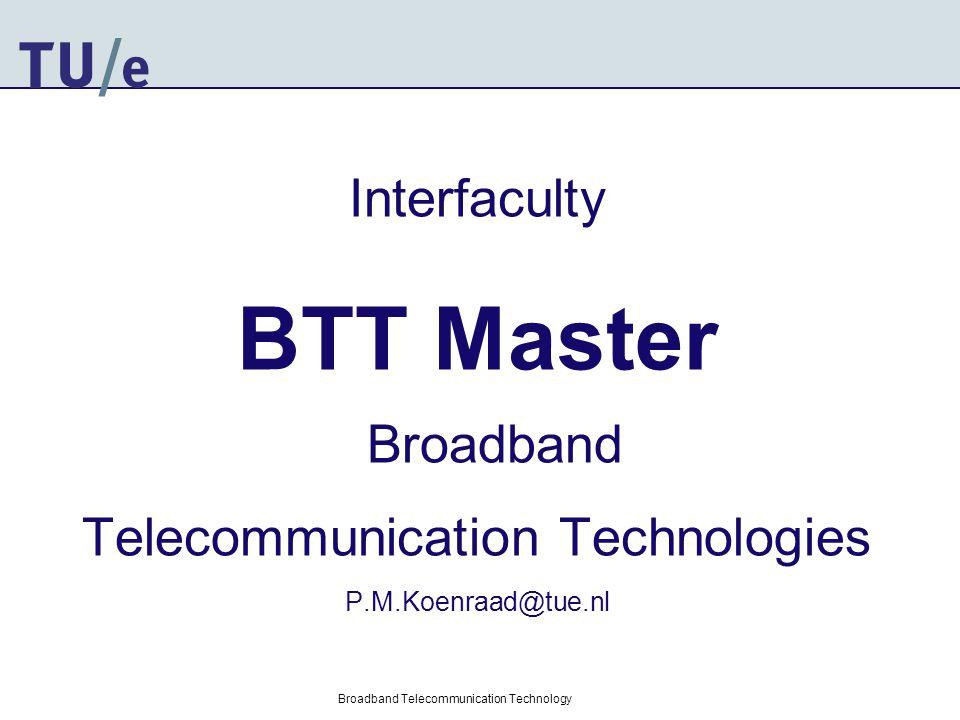 Broadband Telecommunication Technology BTT: why.
