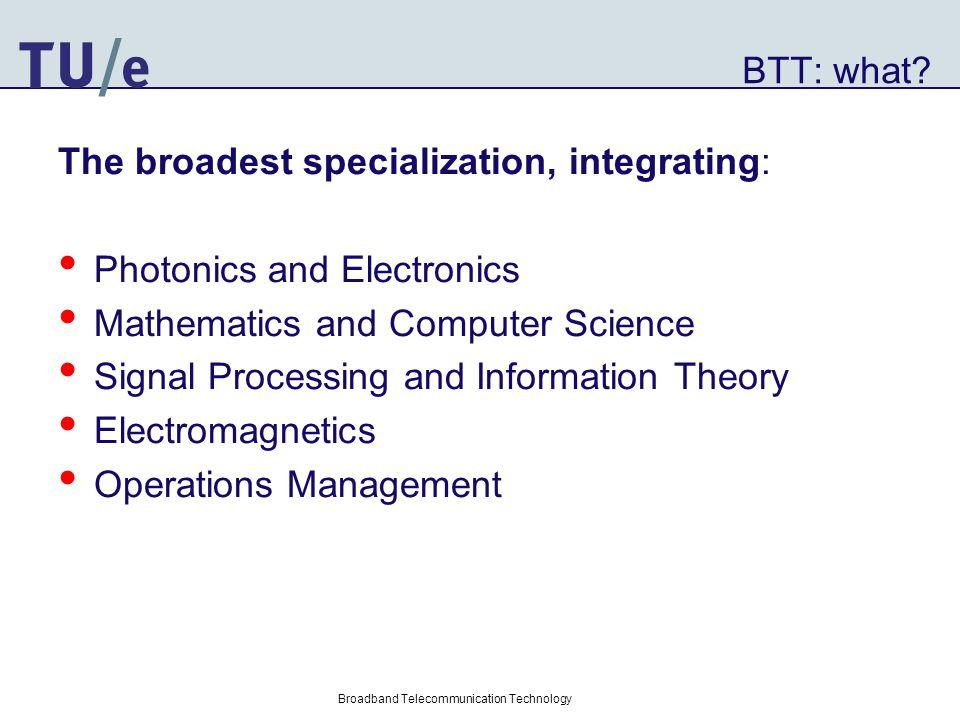 Broadband Telecommunication Technology BTT: what.