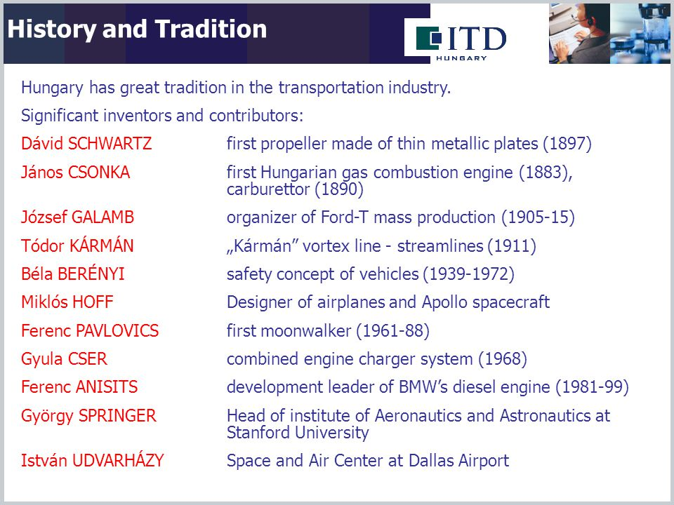 History and Tradition Hungary has great tradition in the transportation industry.