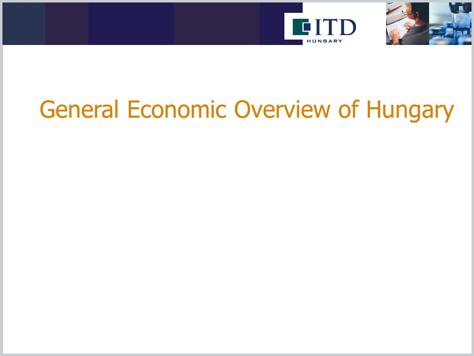 General Economic Overview of Hungary