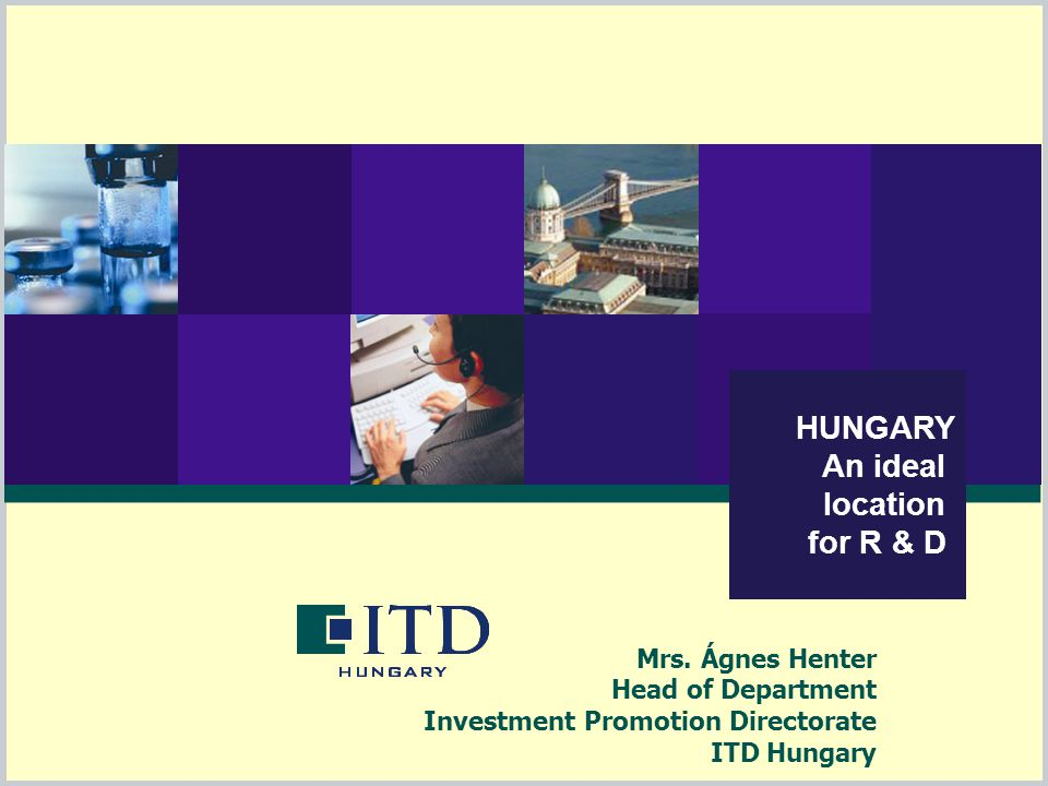 HUNGARY An ideal location for R & D Mrs.