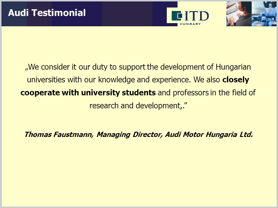 """We consider it our duty to support the development of Hungarian universities with our knowledge and experience."