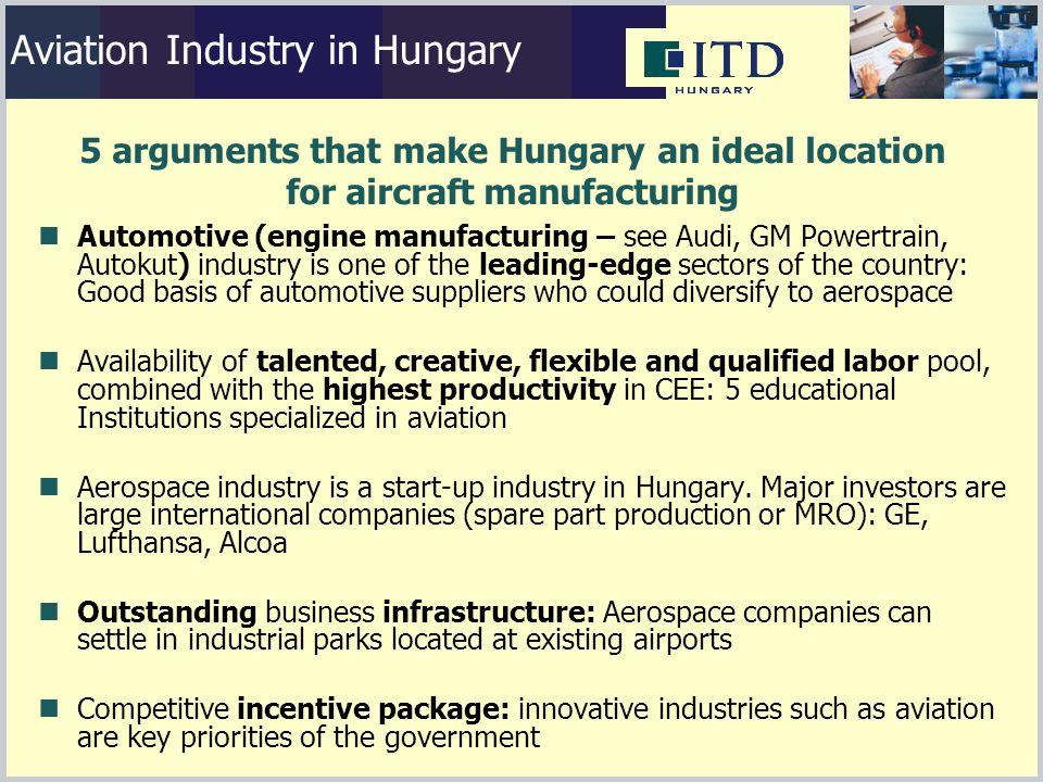 GEES, VeresegyházLufthansa Techn., BudapestElektrometal Paks, Paks Repair activity 15M$ middle size investm.