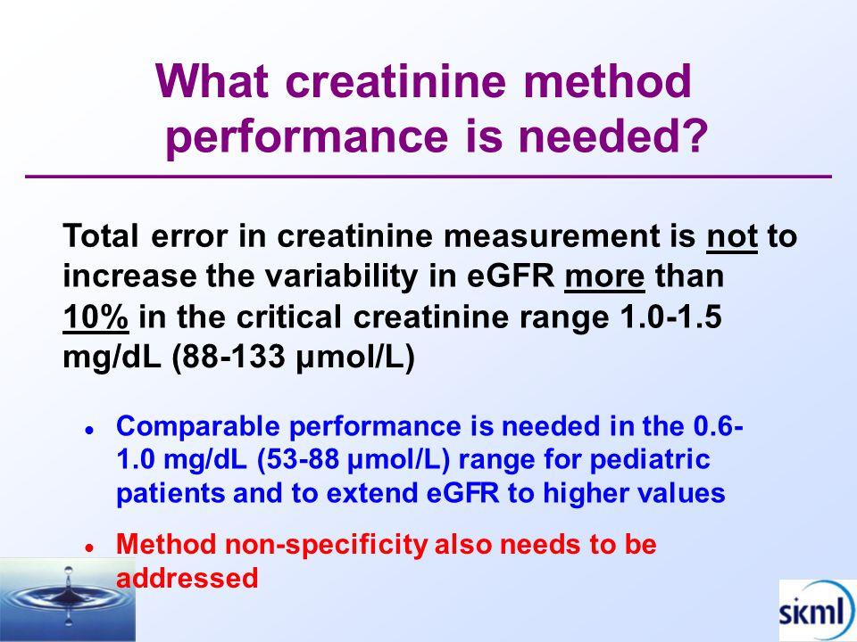 What creatinine method performance is needed? Total error in creatinine measurement is not to increase the variability in eGFRmore than 10% in the cri