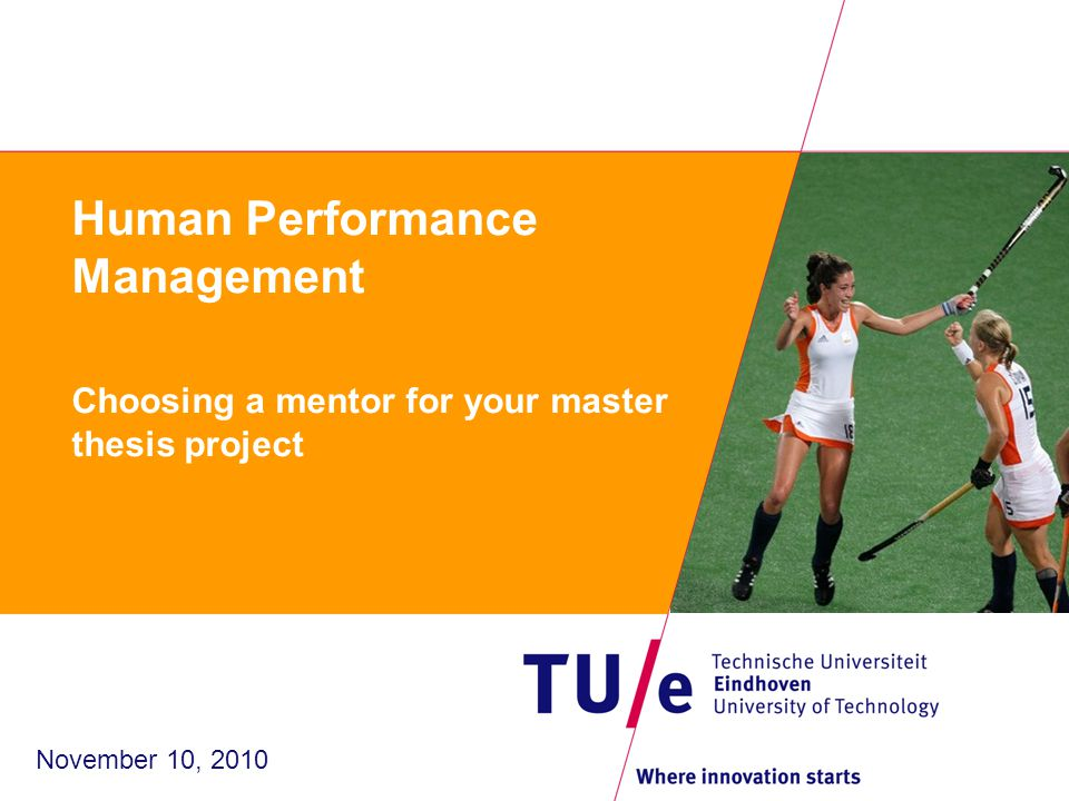 Human Performance Management Choosing a mentor for your master thesis project November 10, 2010