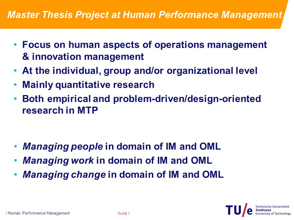 Master Thesis Project at Human Performance Management Focus on human aspects of operations management & innovation management At the individual, group