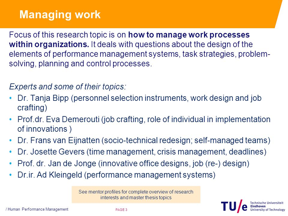 Managing work Focus of this research topic is on how to manage work processes within organizations.