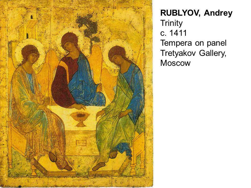 RUBLYOV, Andrey Trinity c. 1411 Tempera on panel Tretyakov Gallery, Moscow