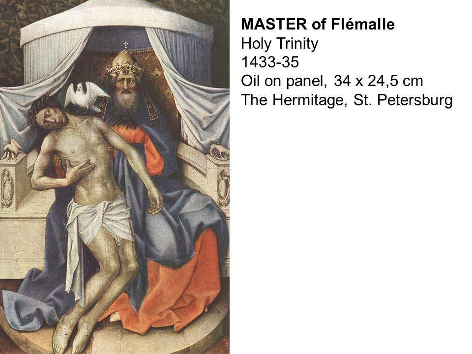 MASTER of Flémalle Holy Trinity 1433-35 Oil on panel, 34 x 24,5 cm The Hermitage, St. Petersburg