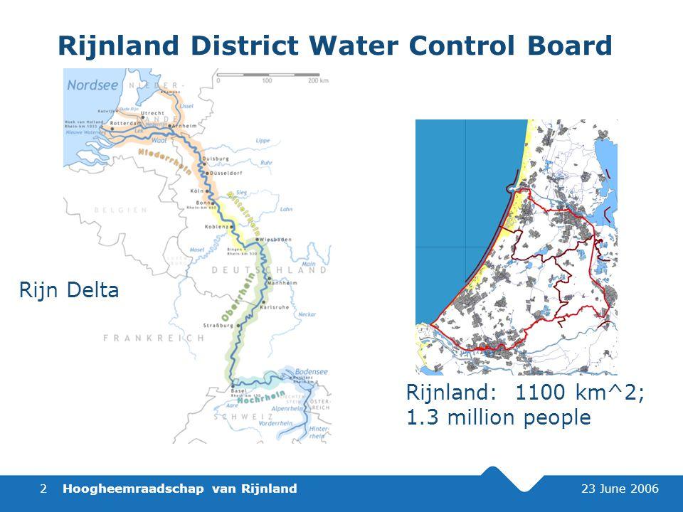 Hoogheemraadschap van Rijnland 23 June 20062 Rijnland District Water Control Board Rijn Delta Rijnland: 1100 km^2; 1.3 million people