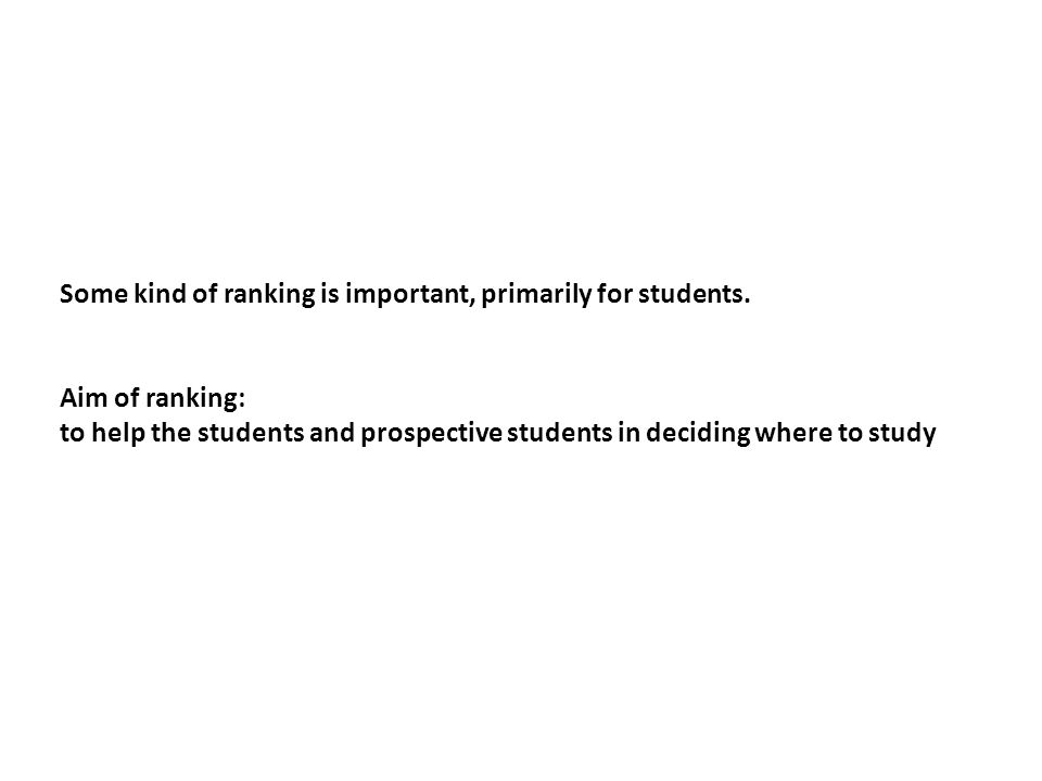 Some kind of ranking is important, primarily for students.