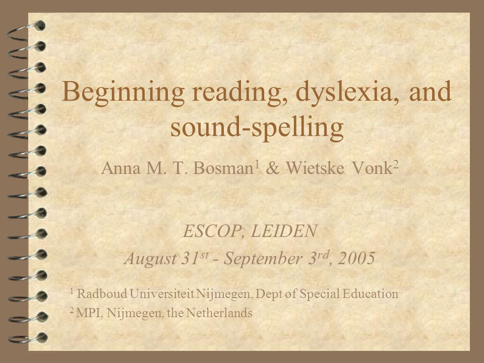 Beginning reading, dyslexia, and sound-spelling Anna M.