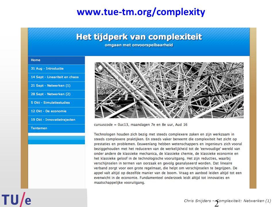 Chris Snijders – Complexiteit: Netwerken (1) www.tue-tm.org/complexity 2