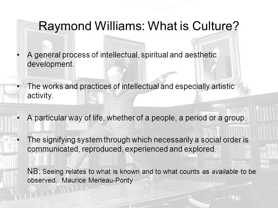 Raymond Williams: What is Culture.