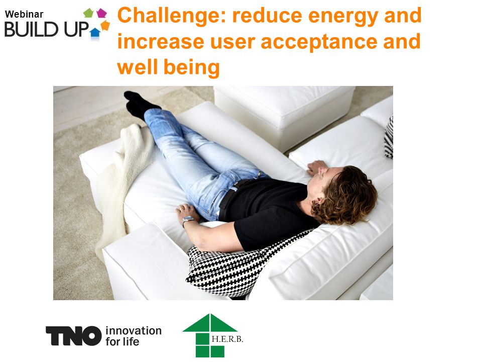 Webinar Challenge: reduce energy and increase user acceptance and well being
