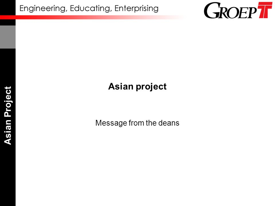 Asian Project Asian project Message from the deans