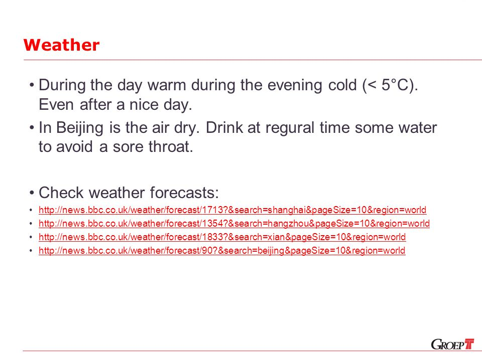 Weather During the day warm during the evening cold (< 5°C).