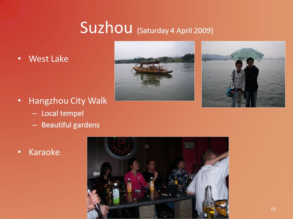 Suzhou (Saturday 4 April 2009) West Lake Hangzhou City Walk – Local tempel – Beautiful gardens Karaoke 13