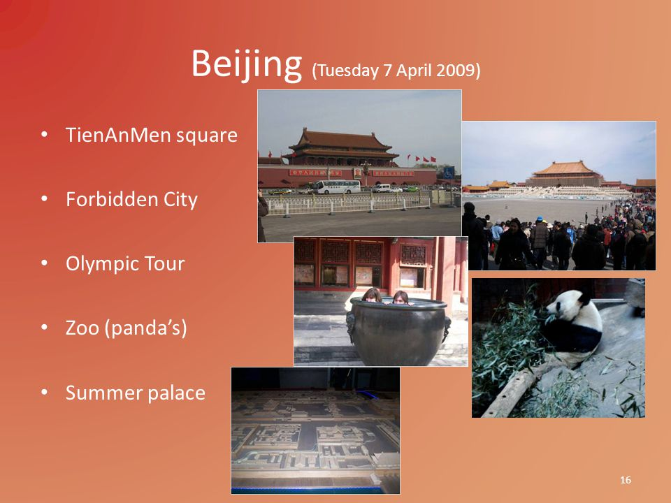 Beijing (Tuesday 7 April 2009) TienAnMen square Forbidden City Olympic Tour Zoo (panda's) Summer palace 16
