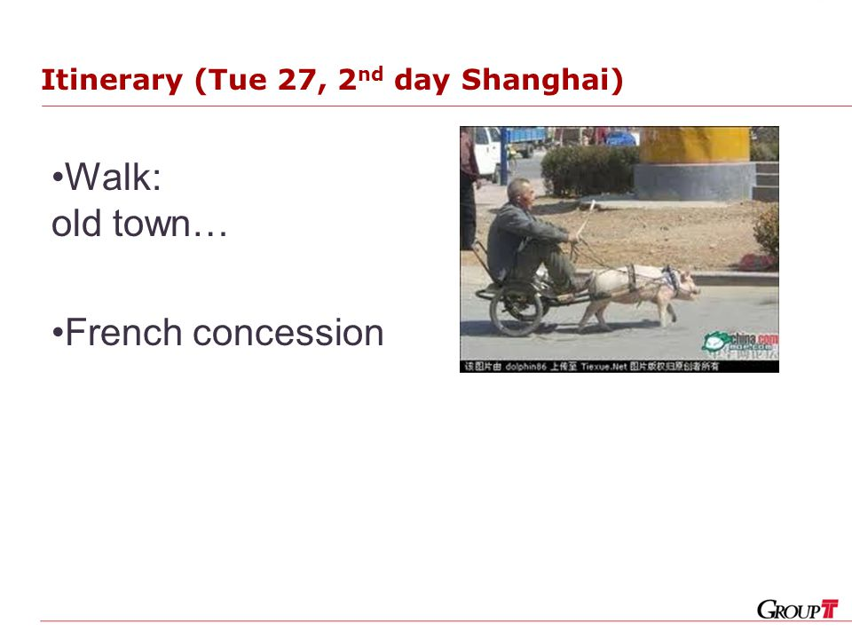 Itinerary (Tue 27, 2 nd day Shanghai) Walk: old town… French concession