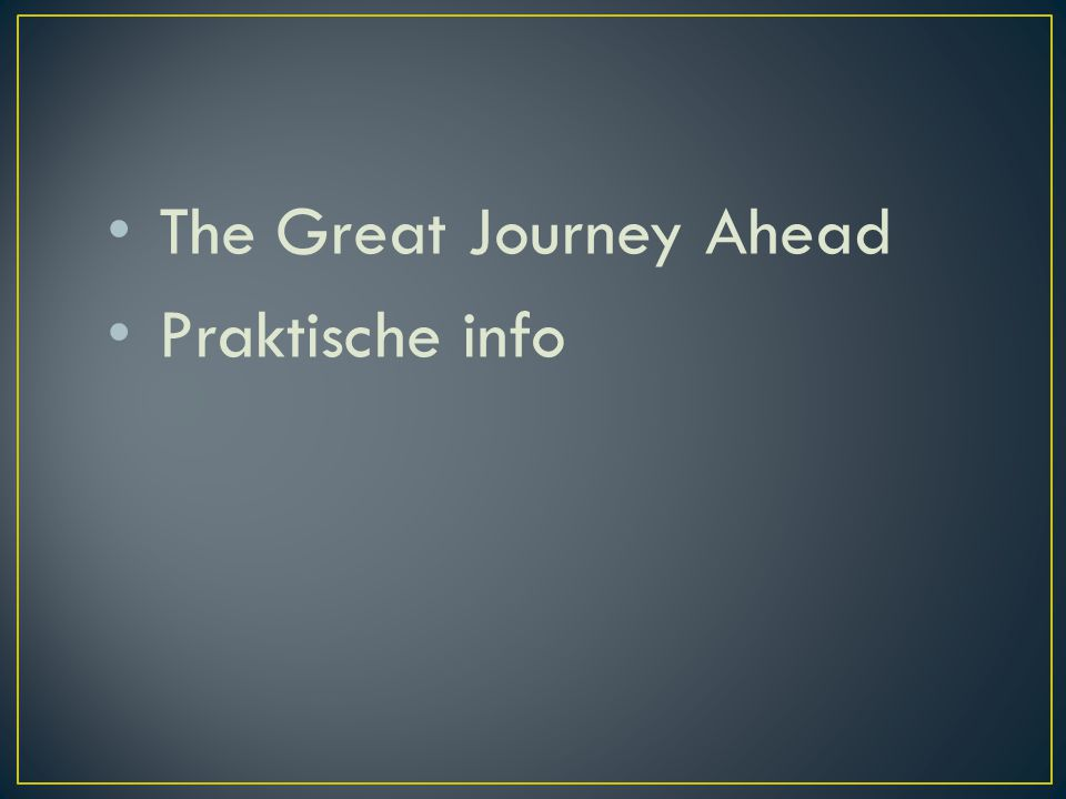 The Great Journey Ahead Praktische info