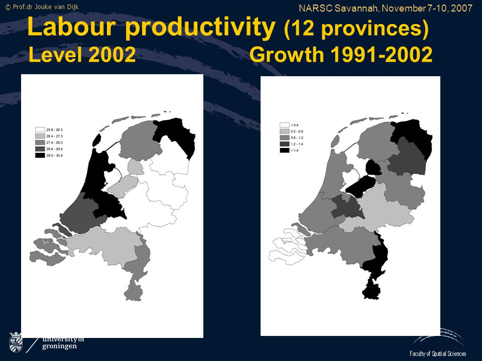 NARSC Savannah, November 7-10, 2007 © Prof.dr Jouke van Dijk Labour productivity (12 provinces) Level 2002 Growth 1991-2002