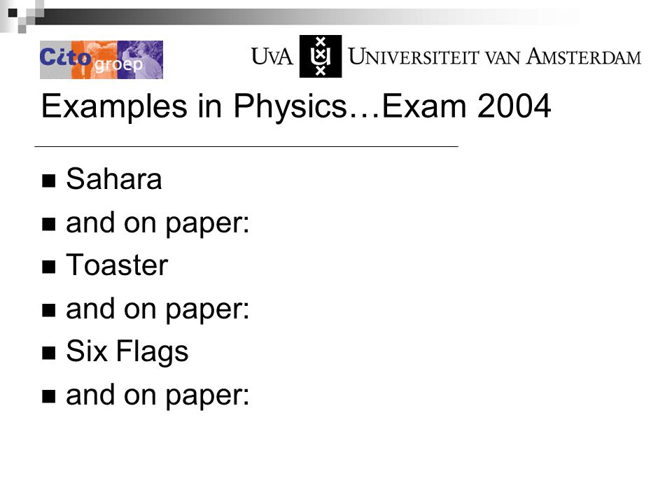 Examples in Physics…Exam 2004 Sahara and on paper: Toaster and on paper: Six Flags and on paper: