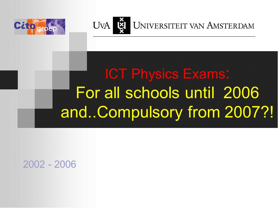 ICT Physics Exams : For all schools until 2006 and..Compulsory from 2007 !