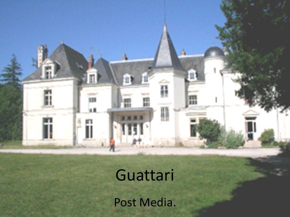 Guattari Post Media.