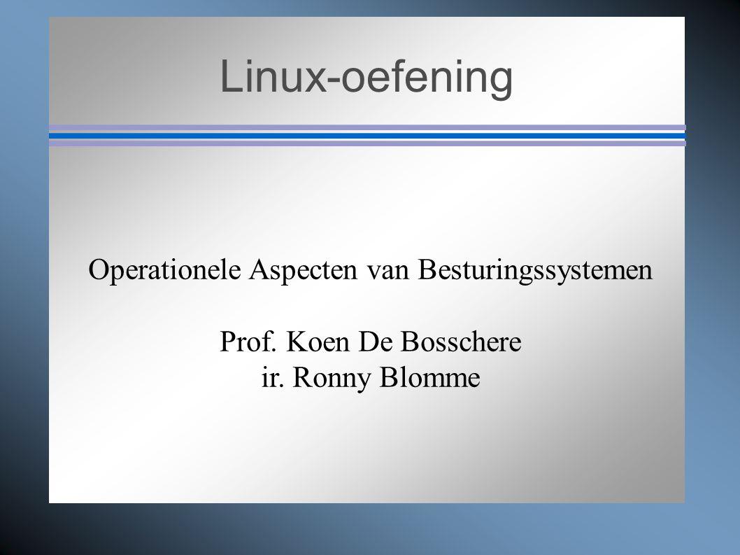 Linux-oefening Operationele Aspecten van Besturingssystemen Prof.