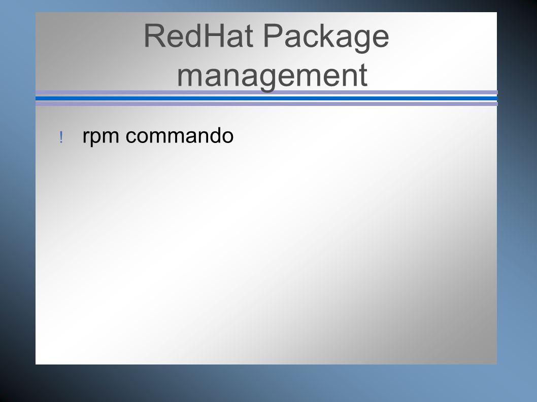 RedHat Package management  rpm commando