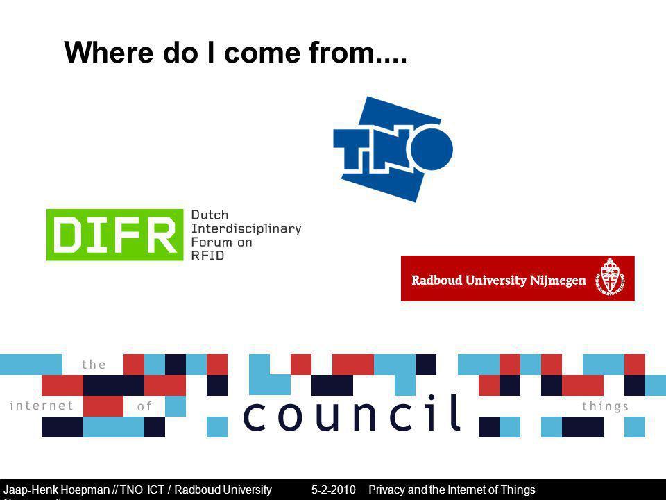 Jaap-Henk Hoepman // TNO ICT / Radboud University Nijmegen // Where do I come from....