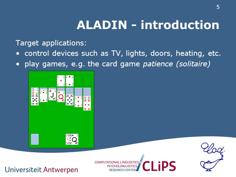 5 ALADIN - introduction Target applications: control devices such as TV, lights, doors, heating, etc.