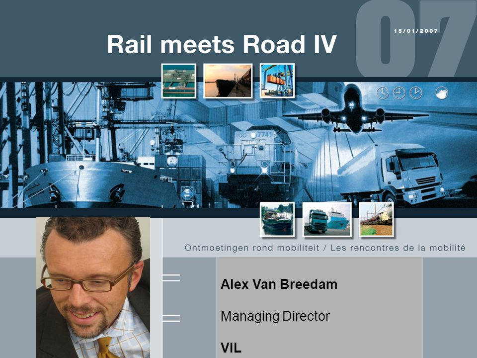 Alex Van Breedam Vlaams Instituut voor de Logistiek (VIL) Flanders Institute for Logistics Jordaenskaai 25 B-2000 Antwerpen (Belgium) T: +32 (0) 3 229 05 00 F: +32 (0) 3 229 05 10 www.vil.be