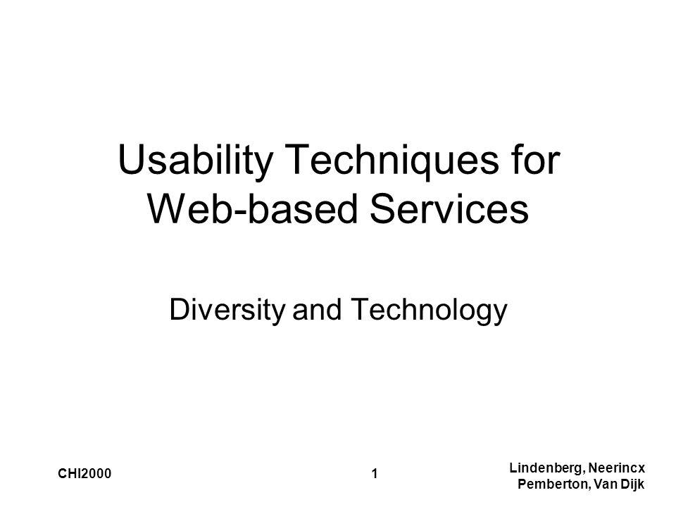 Lindenberg, Neerincx Pemberton, Van Dijk CHI20001 Usability Techniques for Web-based Services Diversity and Technology