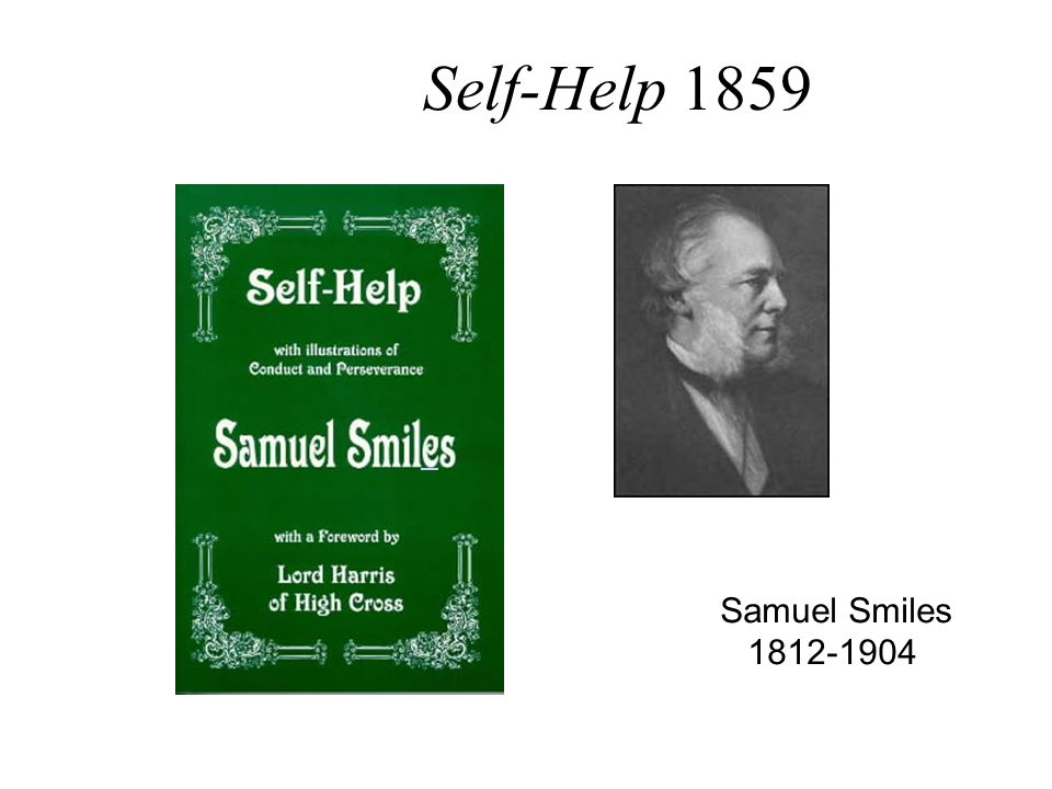 Samuel Smiles 1812-1904 Self-Help 1859