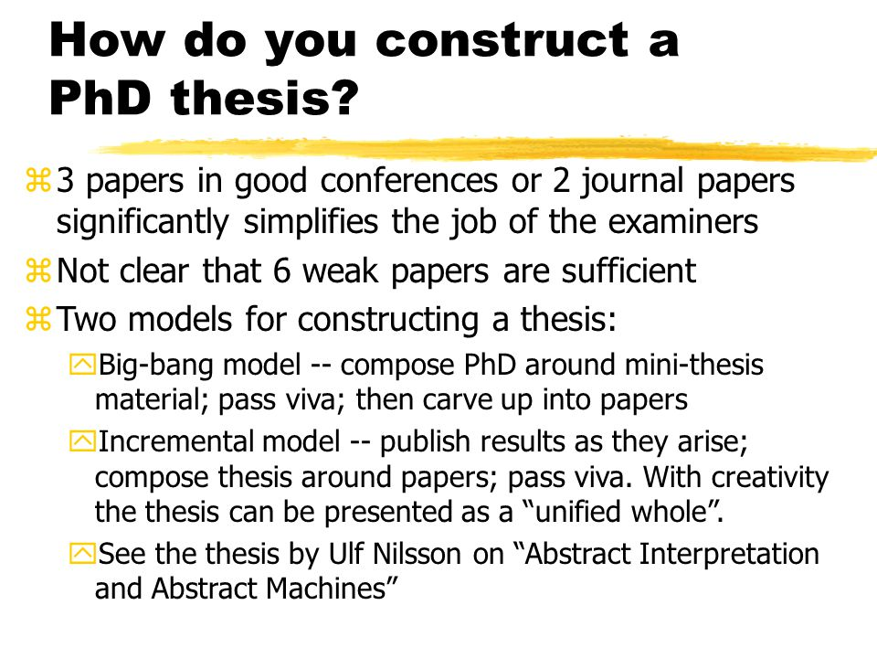 How do you construct a PhD thesis.