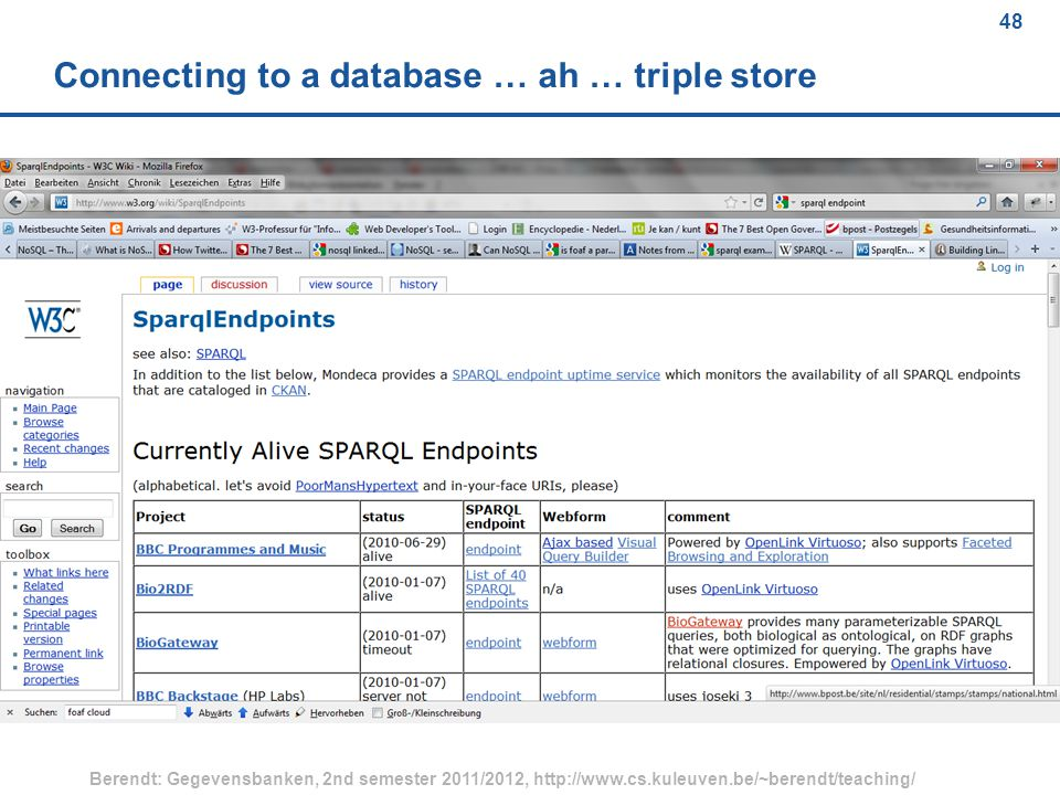 48 Berendt: Gegevensbanken, 2nd semester 2011/2012, http://www.cs.kuleuven.be/~berendt/teaching/ 48 Connecting to a database … ah … triple store