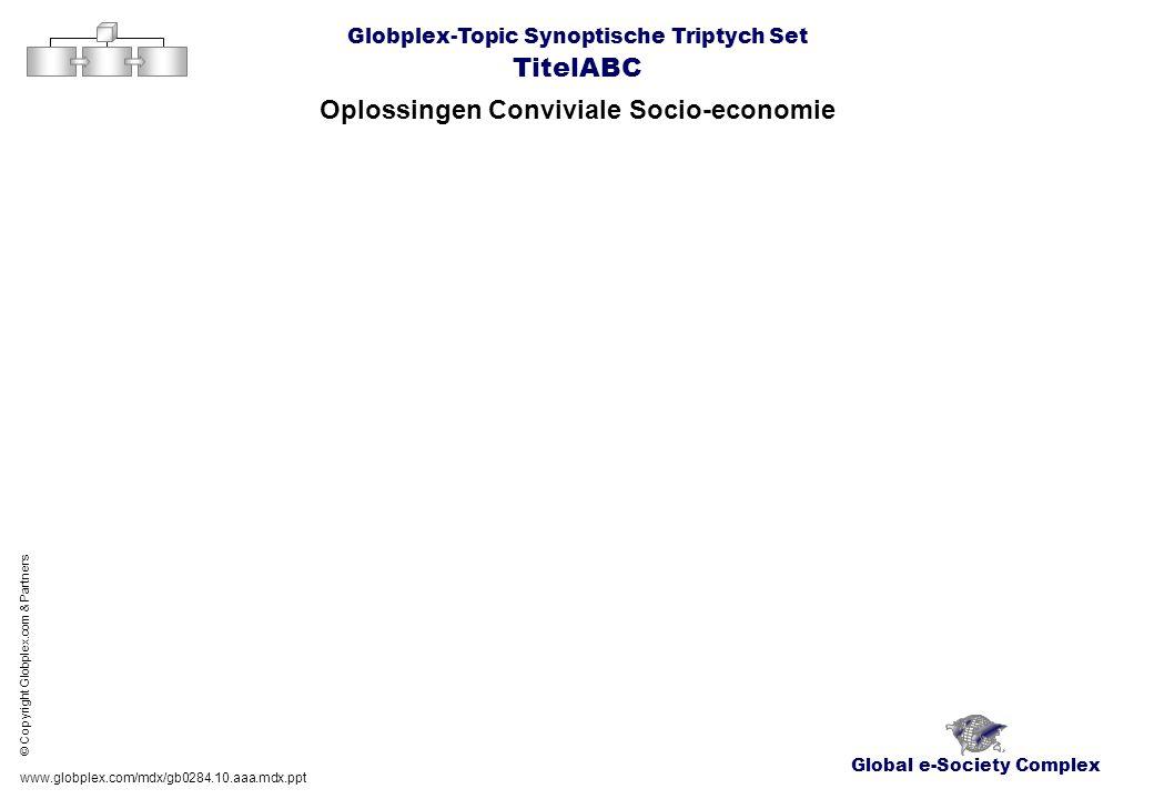 Global e-Society Complex Globplex-Topic Synoptische Triptych Set TitelABC Oplossingen Conviviale Socio-economie www.globplex.com/mdx/gb0284.10.aaa.mdx