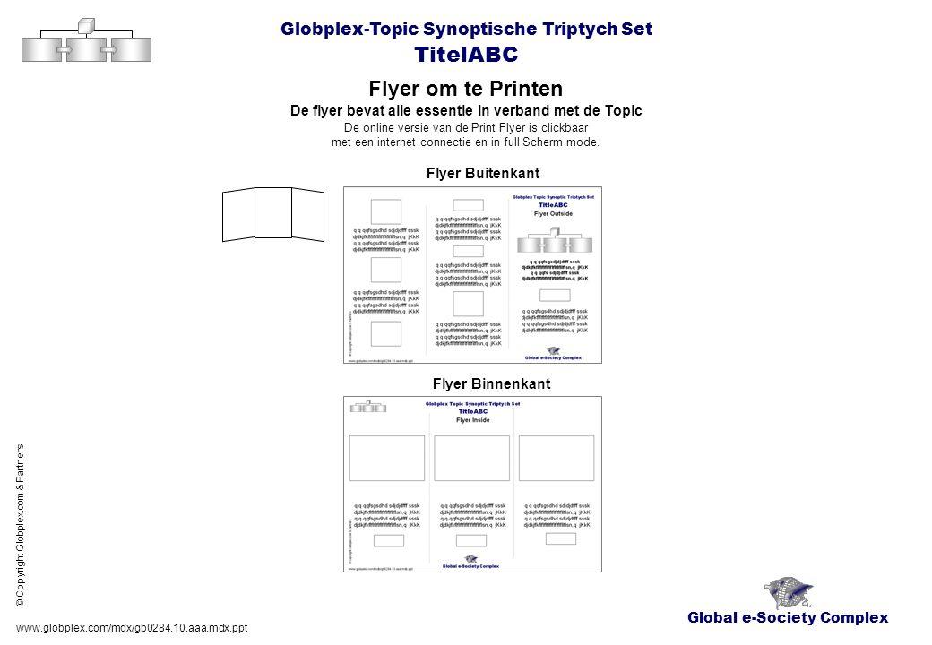 Global e-Society Complex Globplex-Topic Synoptische Triptych Set TitelABC Flyer om te Printen www.globplex.com/mdx/gb0284.10.aaa.mdx.ppt © Copyright G