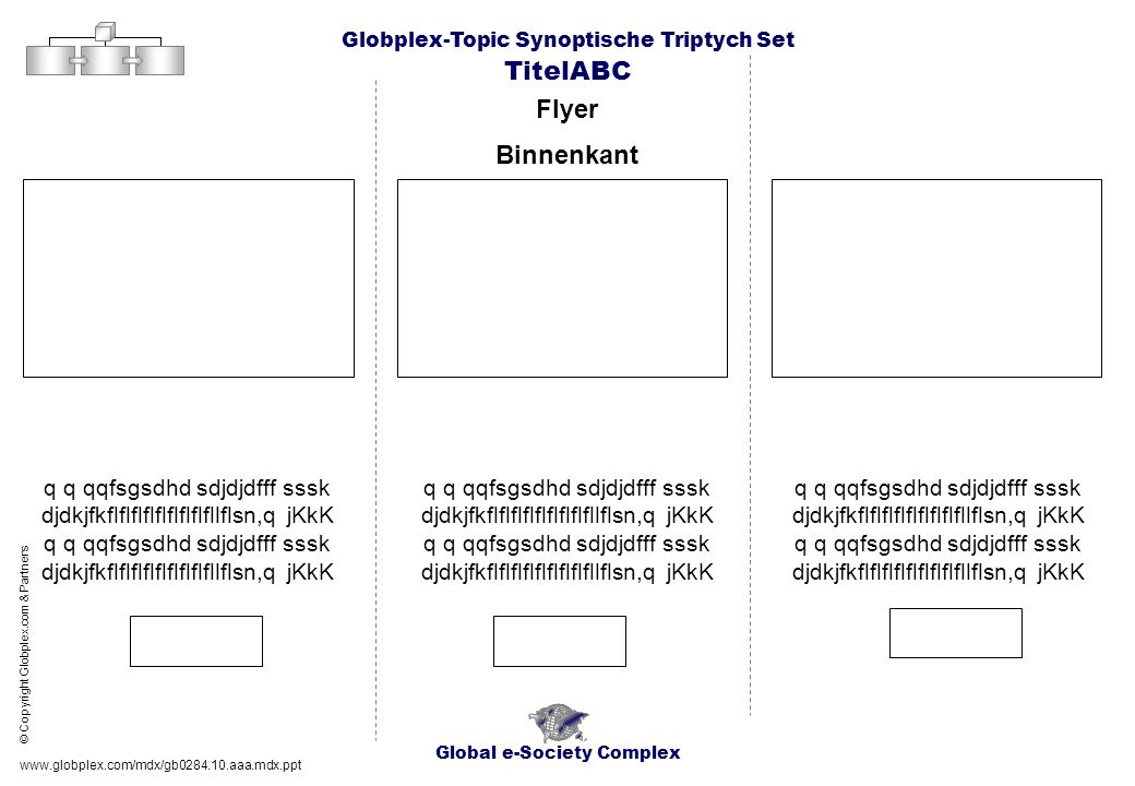 Global e-Society Complex Globplex-Topic Synoptische Triptych Set TitelABC Flyer Binnenkant www.globplex.com/mdx/gb0284.10.aaa.mdx.ppt q q qqfsgsdhd sd