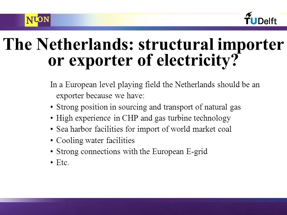 The Netherlands: structural importer or exporter of electricity.