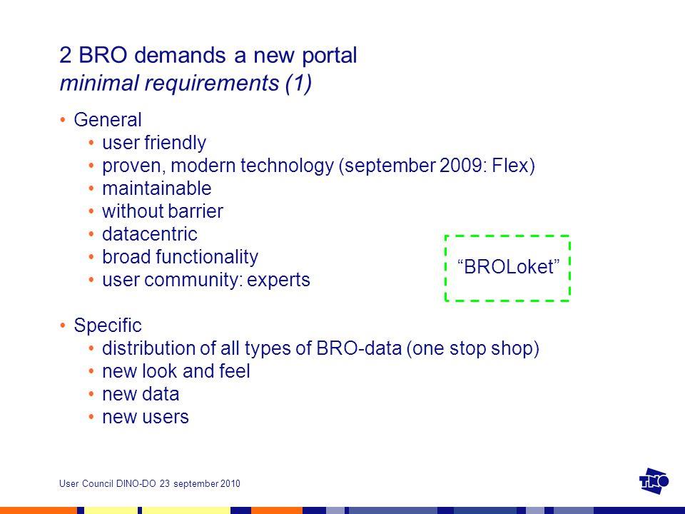 User Council DINO-DO 23 september 2010 2 BRO demands a new portal minimal requirements (2) New data domain Soils bijv.