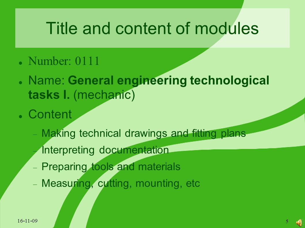 Title and content of modules Number: 0111 Name: General engineering technological tasks I.